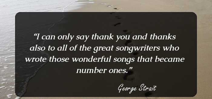 17 Country Love Song Quotes by George Strait